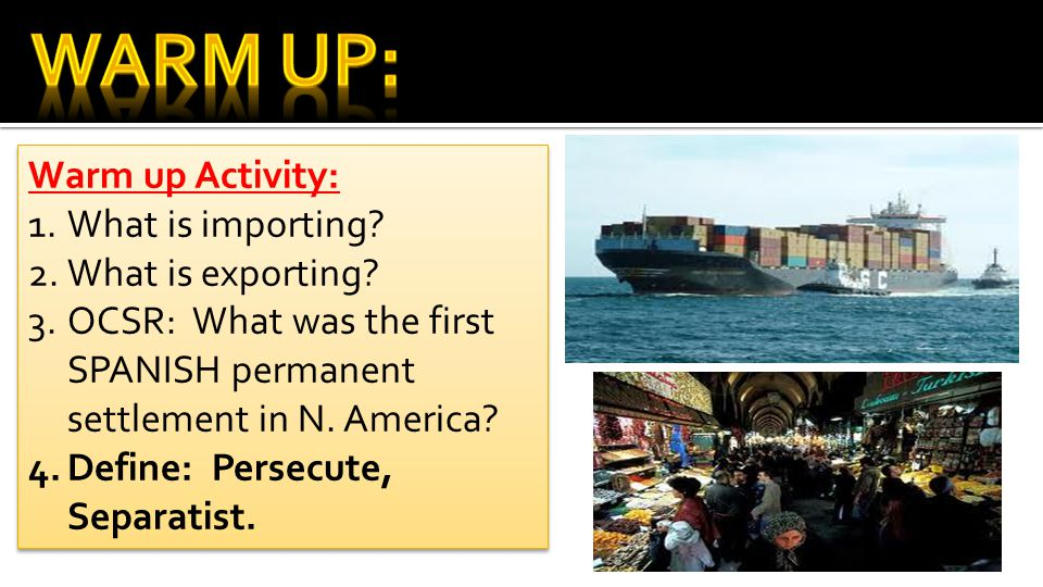 Warm Up: Warm up Activity: What is importing What is exporting