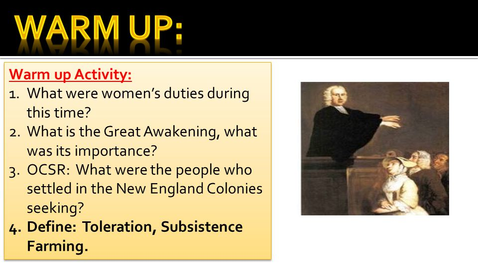 Warm Up: Warm up Activity: What were women's duties during this time