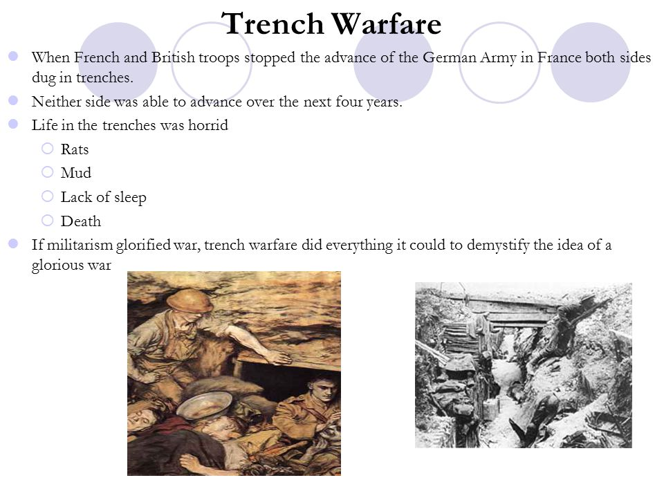 Trench Warfare When French and British troops stopped the advance of the German Army in France both sides dug in trenches.