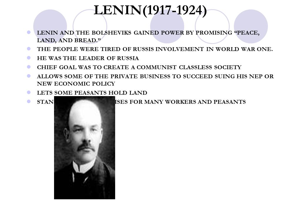 LENIN(1917-1924) LENIN AND THE BOLSHEVIKS GAINED POWER BY PROMISING PEACE, LAND, AND BREAD.