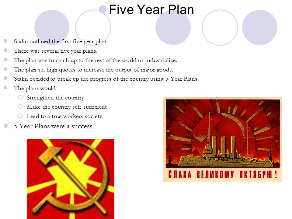 Five Year Plan 5 Year Plans were a success.