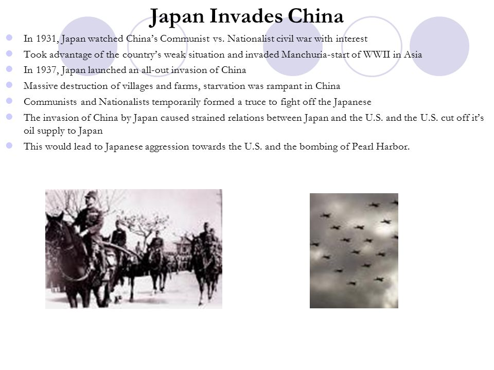 Japan Invades China In 1931, Japan watched China's Communist vs. Nationalist civil war with interest.