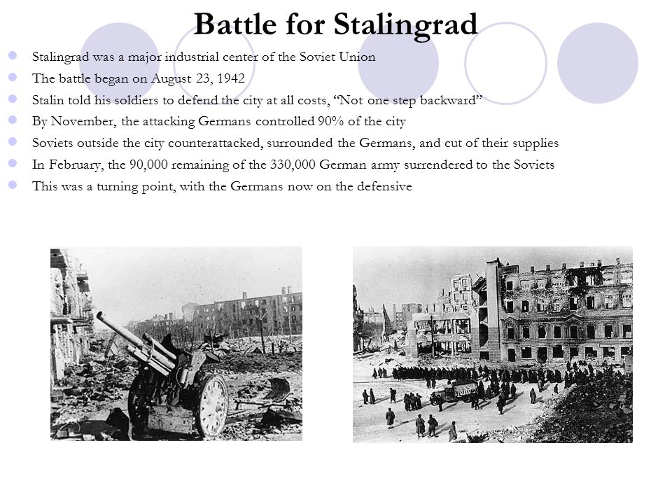 Battle for Stalingrad Stalingrad was a major industrial center of the Soviet Union. The battle began on August 23, 1942.