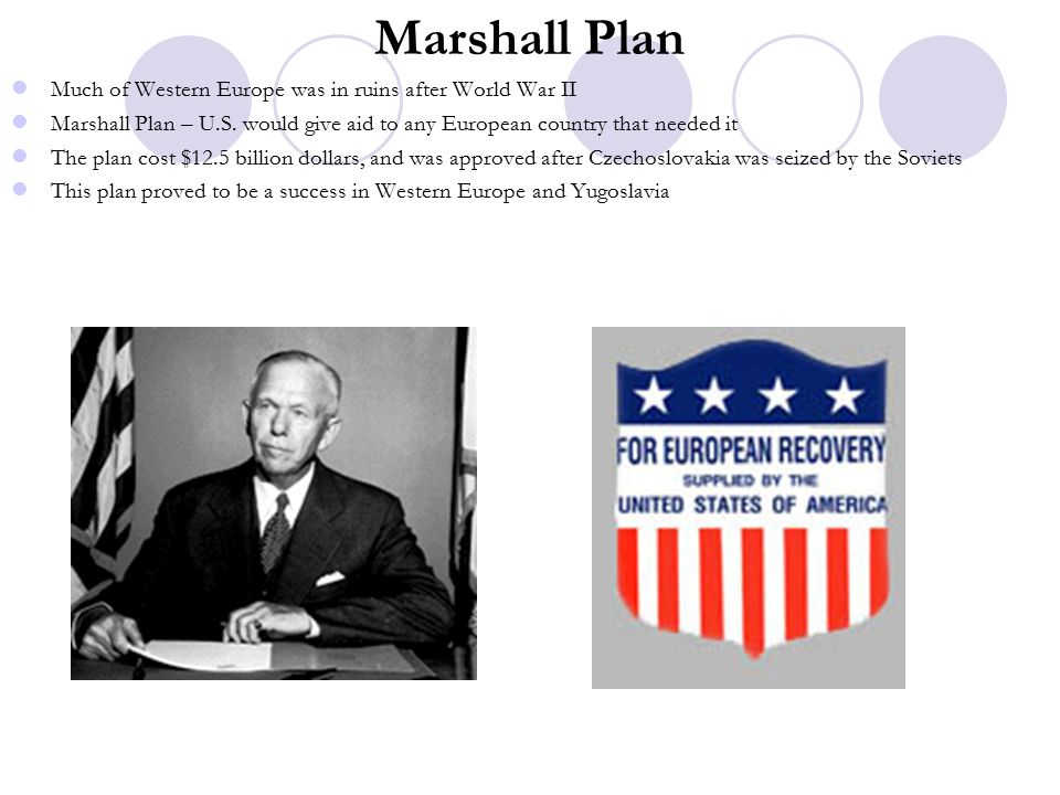 Marshall Plan Much of Western Europe was in ruins after World War II