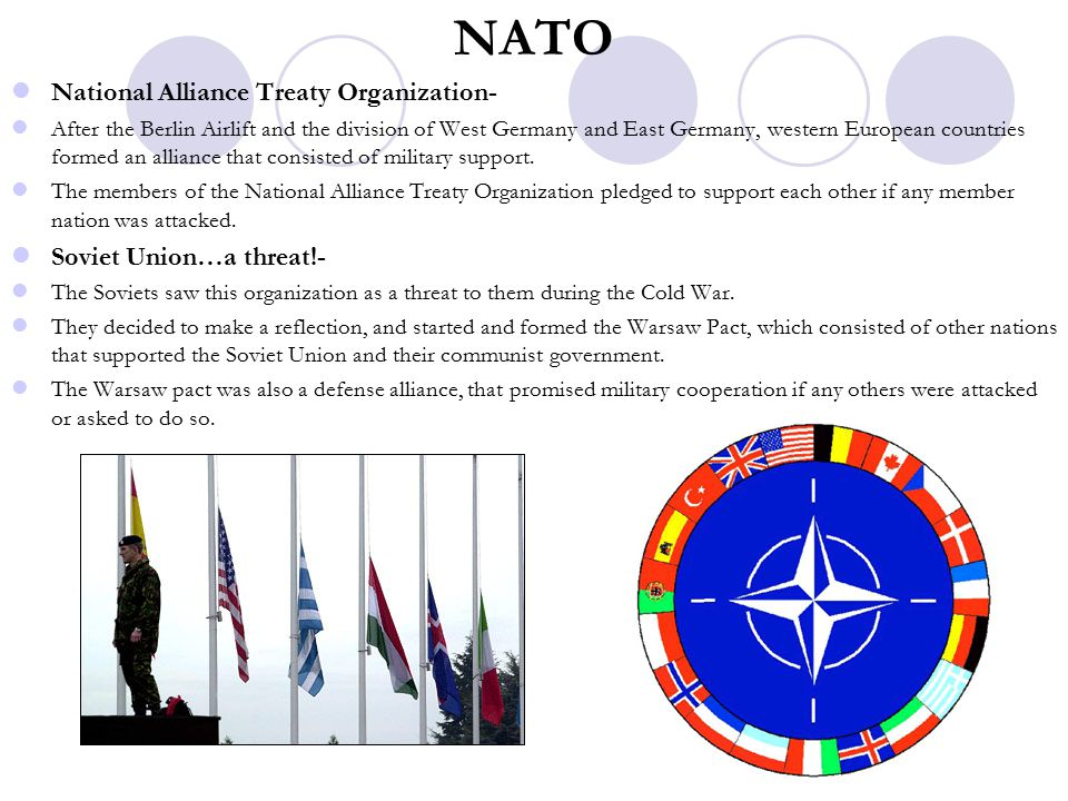 NATO National Alliance Treaty Organization- Soviet Union…a threat!-