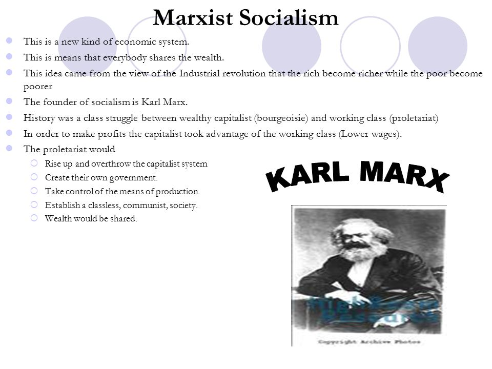 Marxist Socialism KARL MARX This is a new kind of economic system.