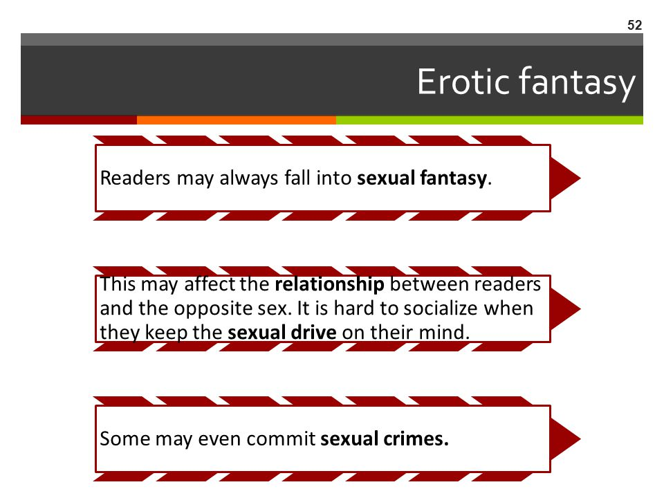 Erotic fantasy Readers may always fall into sexual fantasy.