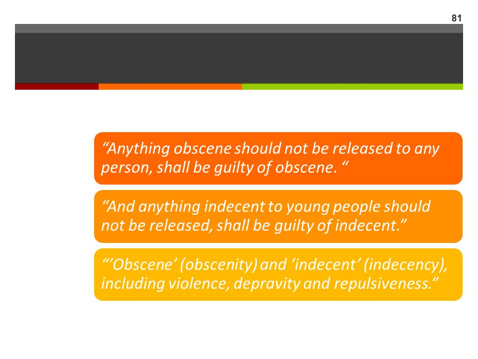 Anything obscene should not be released to any person, shall be guilty of obscene.