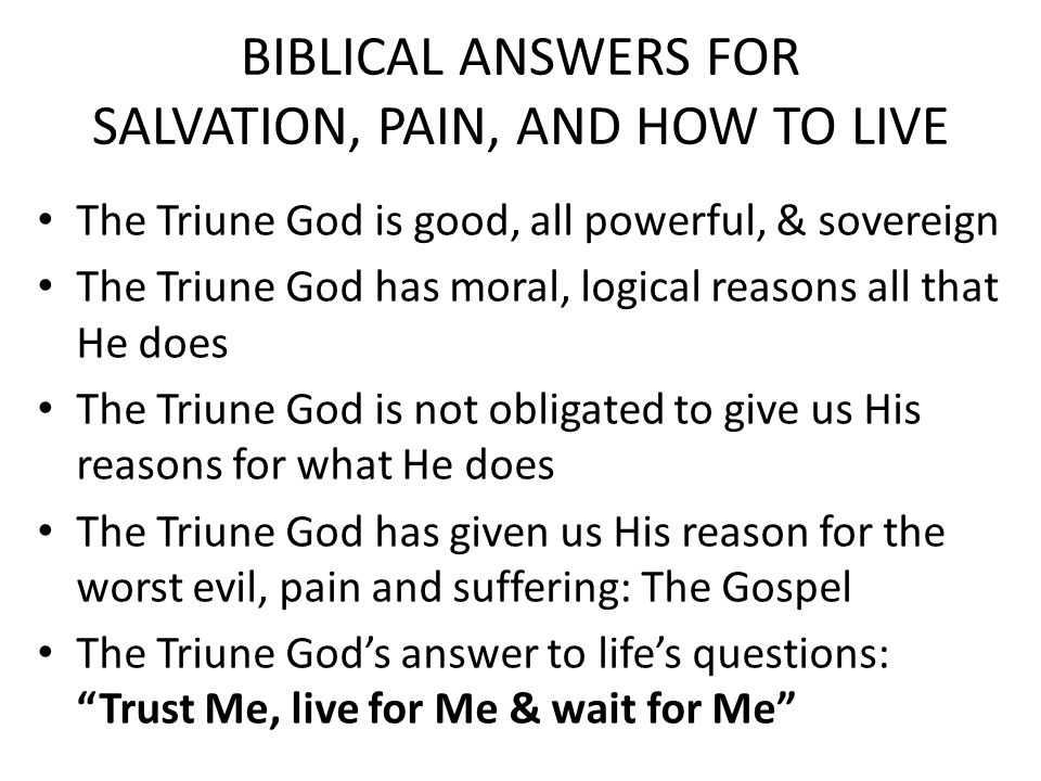 BIBLICAL ANSWERS FOR SALVATION, PAIN, AND HOW TO LIVE