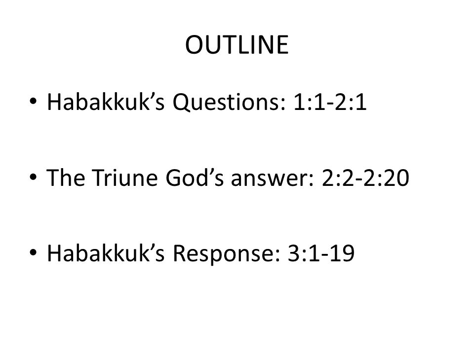 OUTLINE Habakkuk's Questions: 1:1-2:1