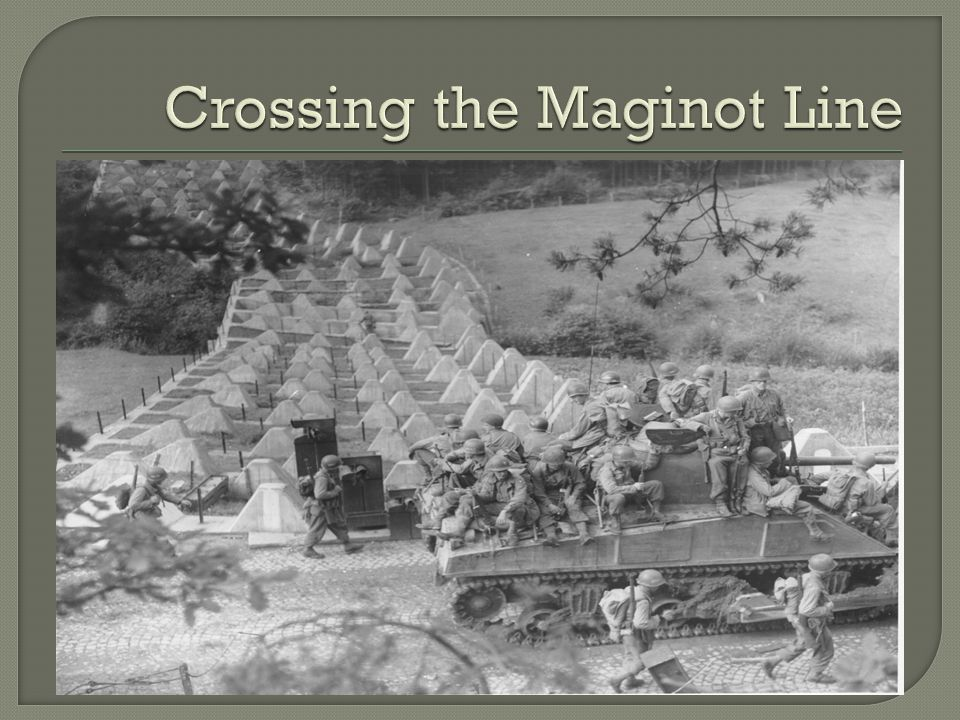 Crossing the Maginot Line