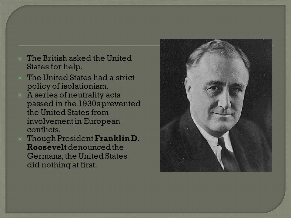 The British asked the United States for help.