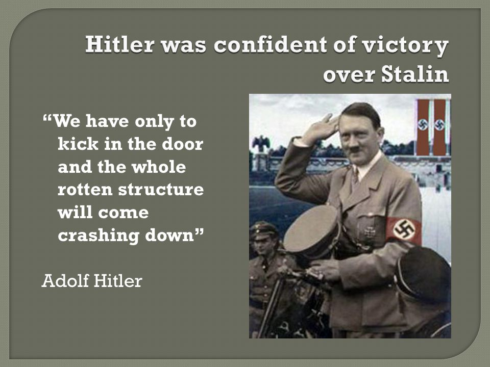 Hitler was confident of victory over Stalin