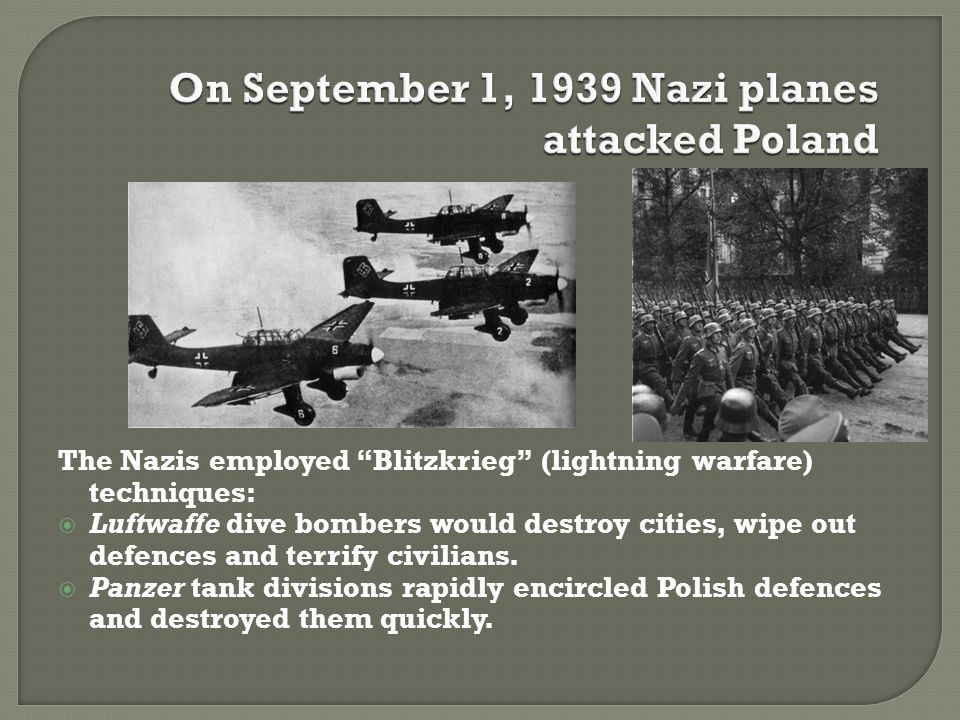 On September 1, 1939 Nazi planes attacked Poland