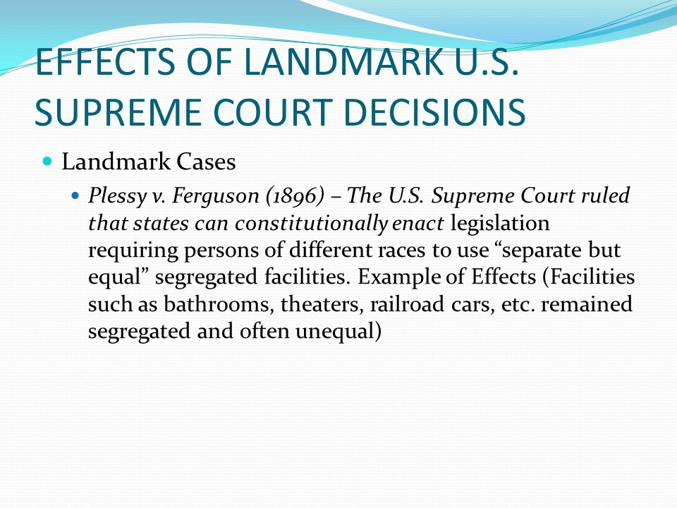 EFFECTS OF LANDMARK U.S. SUPREME COURT DECISIONS