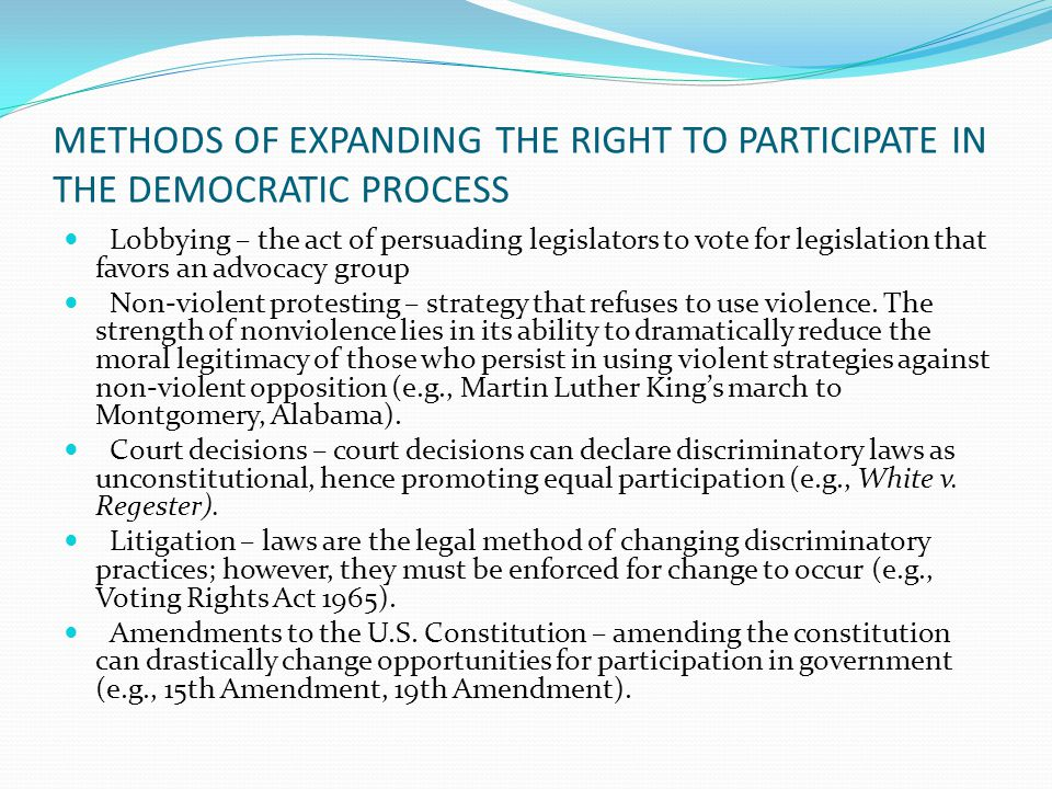 METHODS OF EXPANDING THE RIGHT TO PARTICIPATE IN THE DEMOCRATIC PROCESS