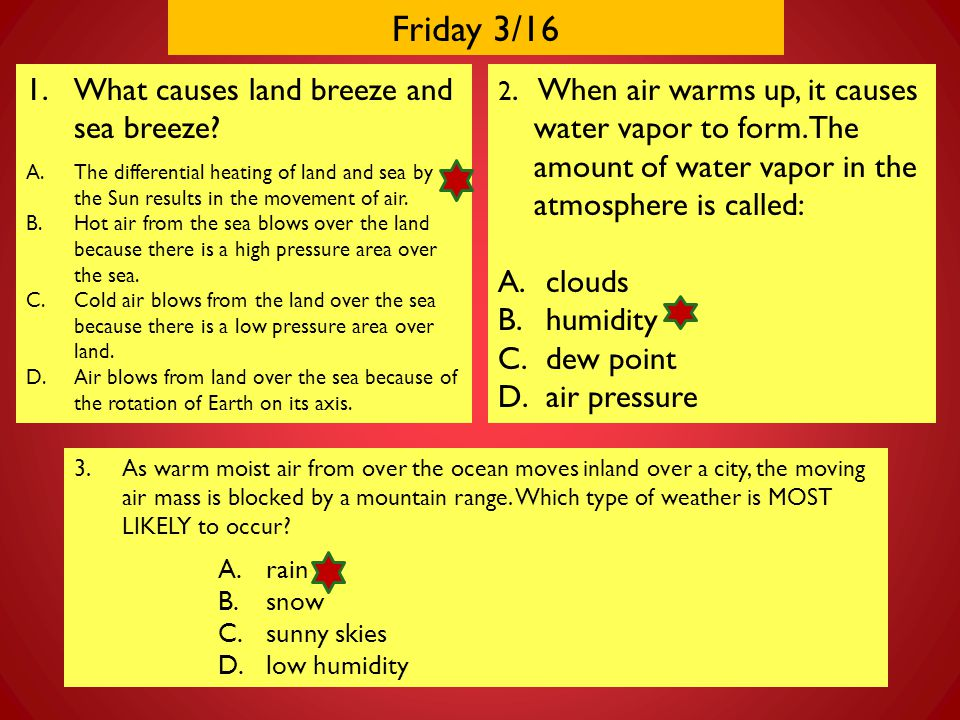 Friday 3/16 What causes land breeze and sea breeze clouds humidity