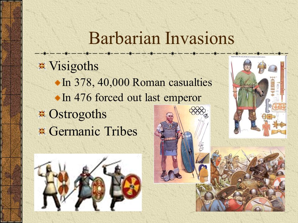 Barbarian Invasions Visigoths Ostrogoths Germanic Tribes