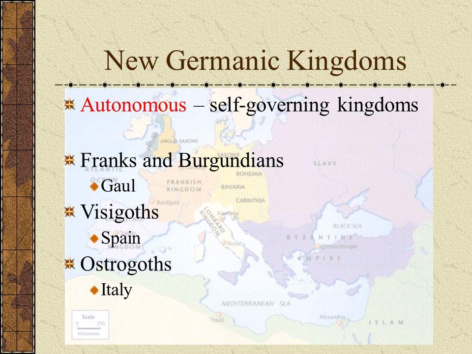New Germanic Kingdoms Autonomous – self-governing kingdoms