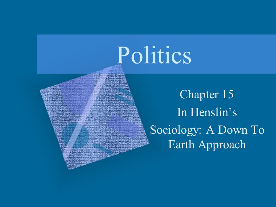 Chapter 15 In Henslin's Sociology: A Down To Earth Approach