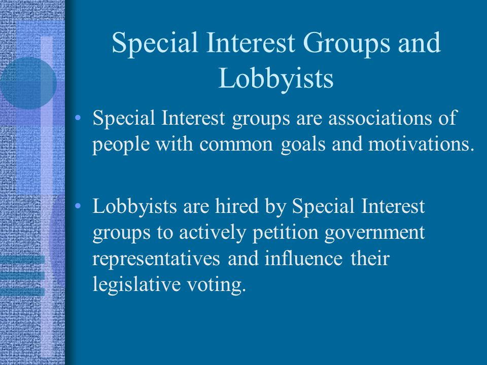 Special Interest Groups and Lobbyists
