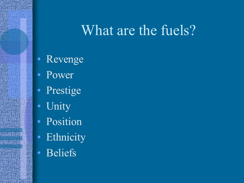 What are the fuels Revenge Power Prestige Unity Position Ethnicity