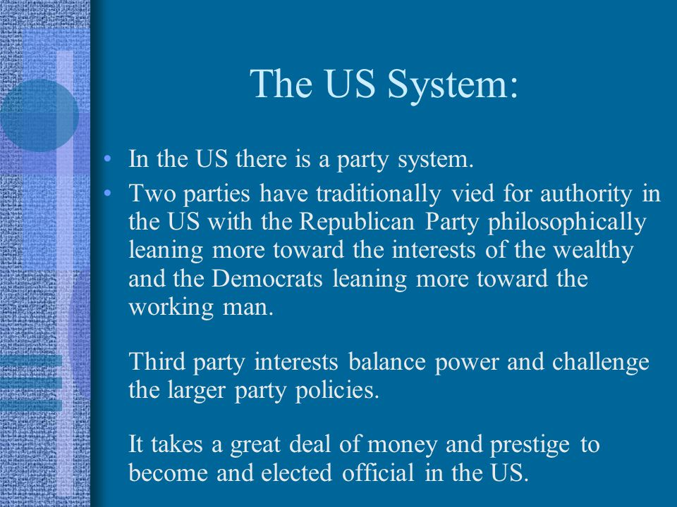 The US System: In the US there is a party system.