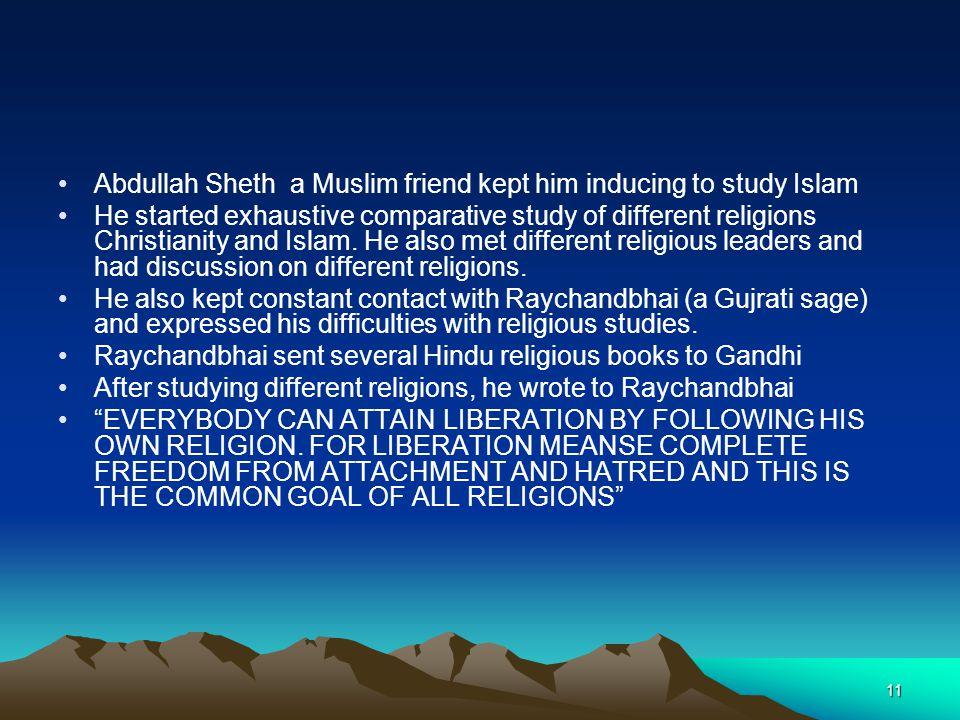 Abdullah Sheth a Muslim friend kept him inducing to study Islam