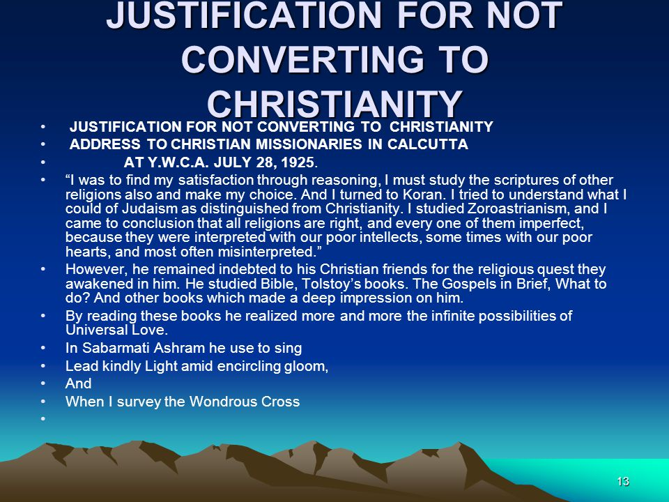 JUSTIFICATION FOR NOT CONVERTING TO CHRISTIANITY