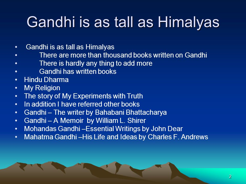 Gandhi is as tall as Himalyas