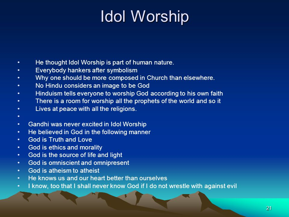 Idol Worship He thought Idol Worship is part of human nature.