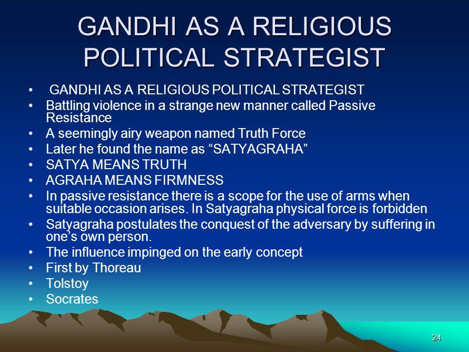GANDHI AS A RELIGIOUS POLITICAL STRATEGIST