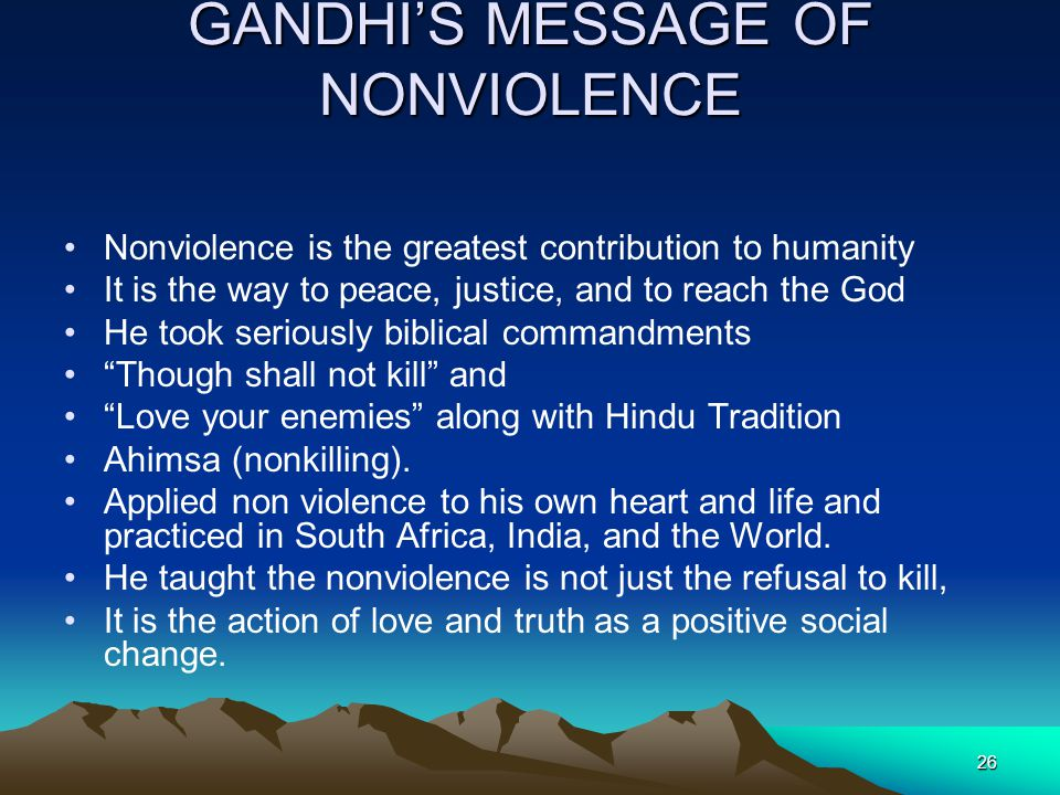 GANDHI'S MESSAGE OF NONVIOLENCE