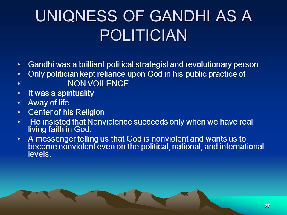UNIQNESS OF GANDHI AS A POLITICIAN