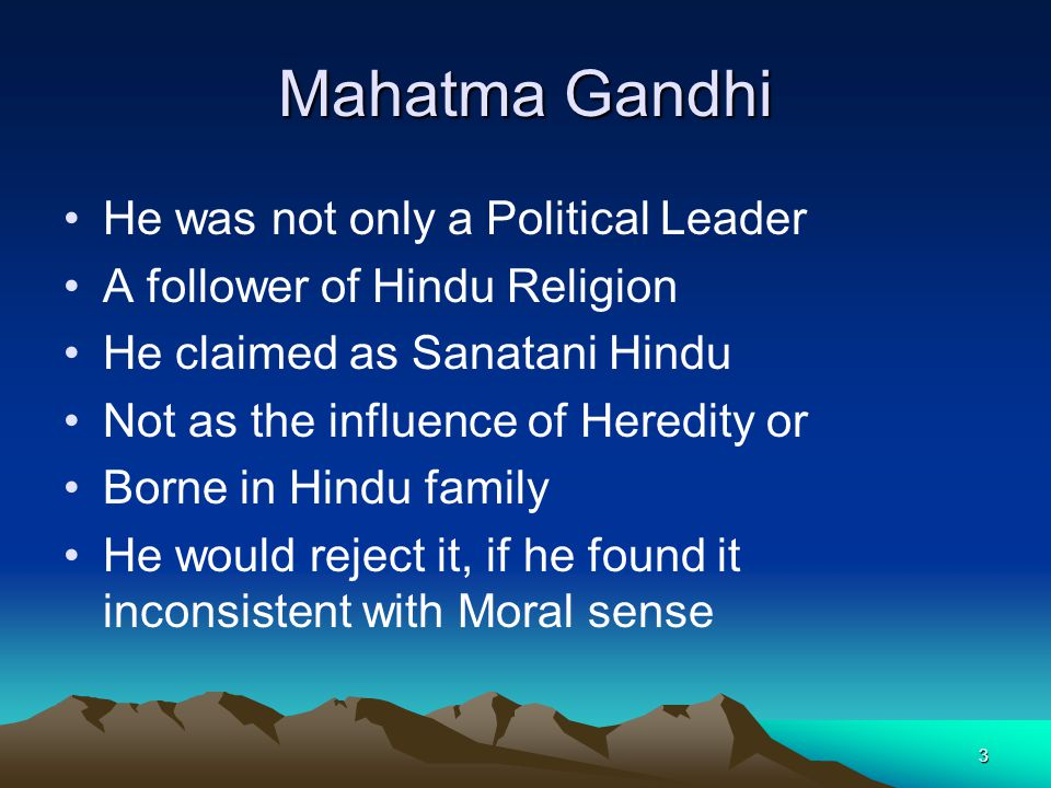 Mahatma Gandhi He was not only a Political Leader