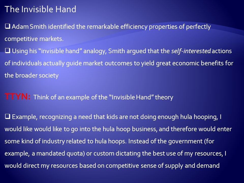 TTYN: Think of an example of the Invisible Hand theory