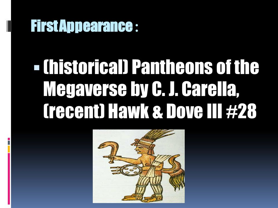 First Appearance: (historical) Pantheons of the Megaverse by C.