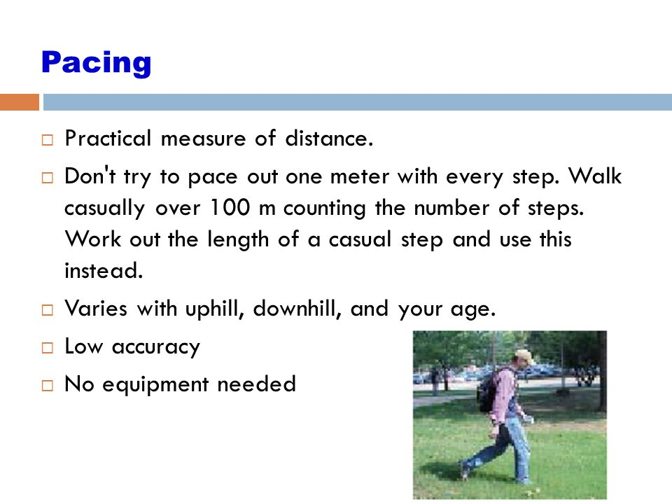 Pacing Practical measure of distance.