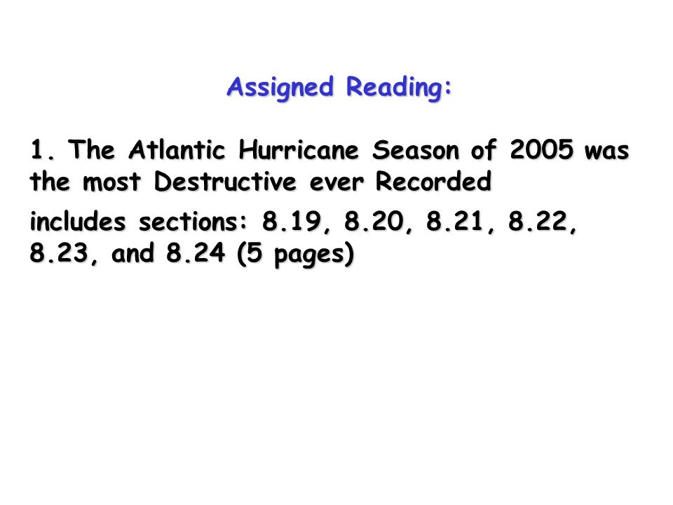 Assigned Reading: 1. The Atlantic Hurricane Season of 2005 was the most Destructive ever Recorded.