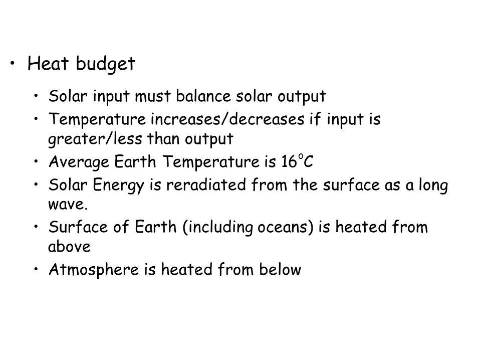 Heat budget Solar input must balance solar output