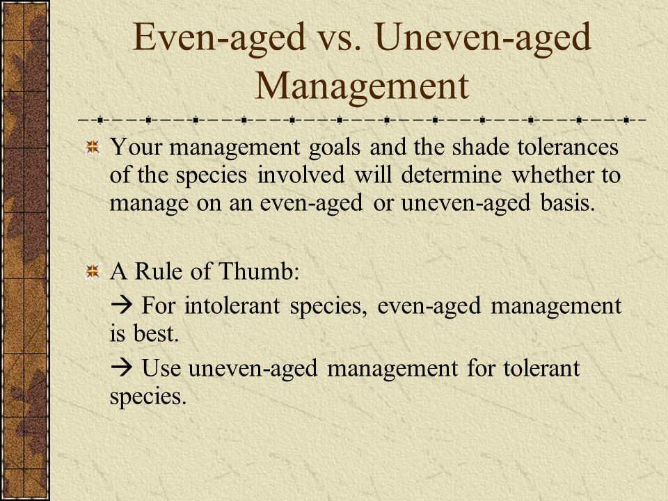 Even-aged vs. Uneven-aged Management