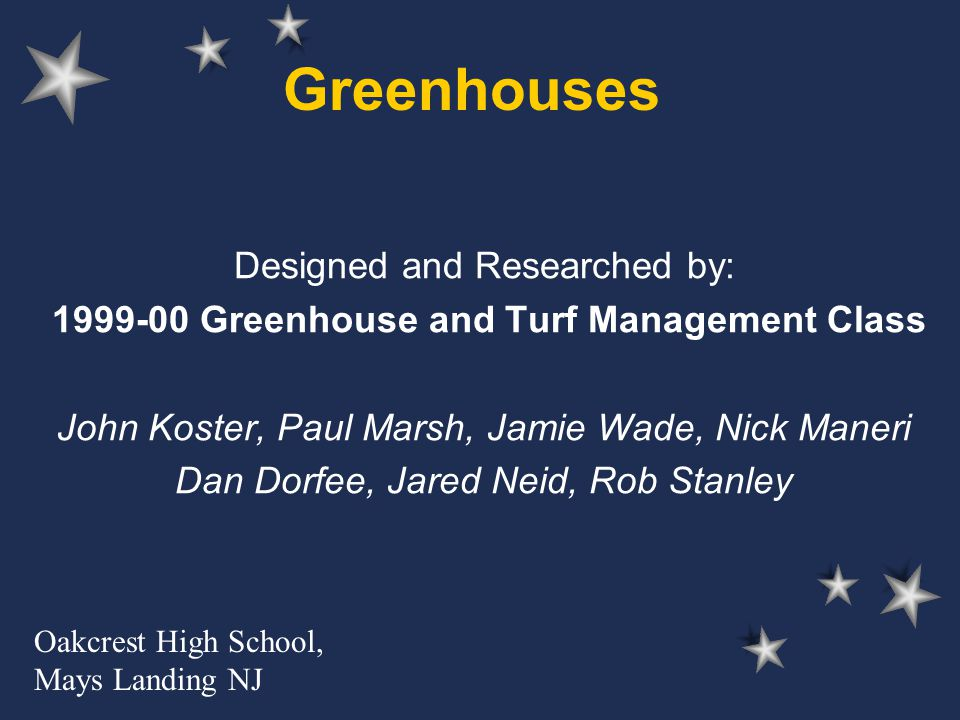 Greenhouses Designed and Researched by: