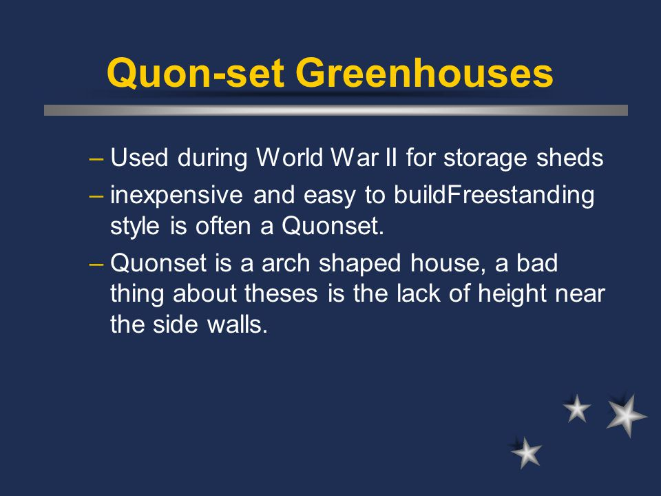 Quon-set Greenhouses Used during World War II for storage sheds