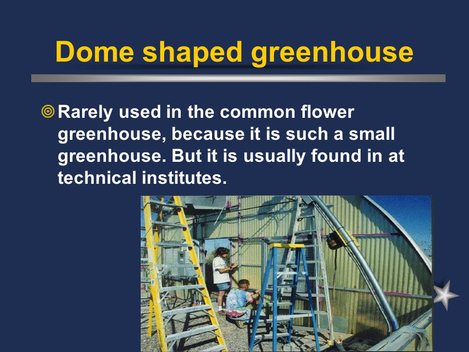 Dome shaped greenhouse
