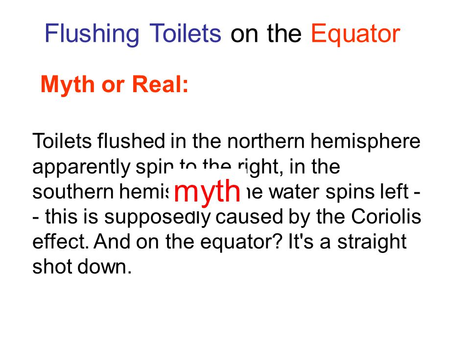 myth Flushing Toilets on the Equator Myth or Real: