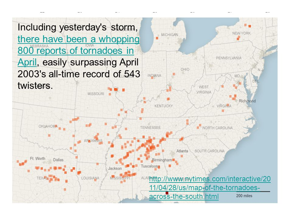Including yesterday s storm, there have been a whopping 800 reports of tornadoes in April, easily surpassing April 2003 s all-time record of 543 twisters.