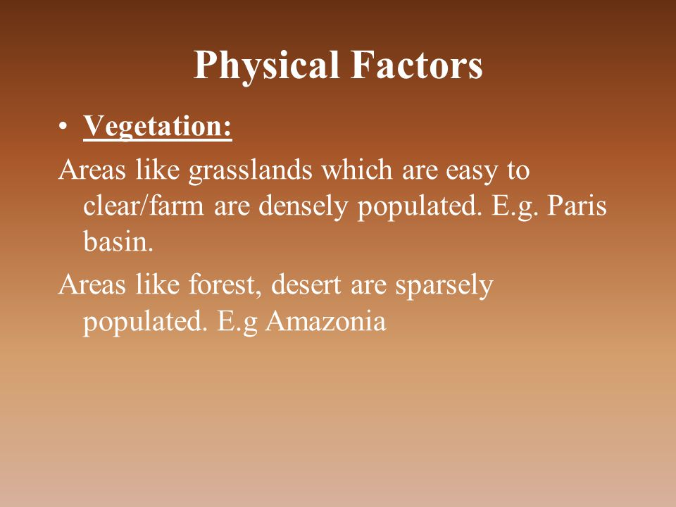 Physical Factors Vegetation: