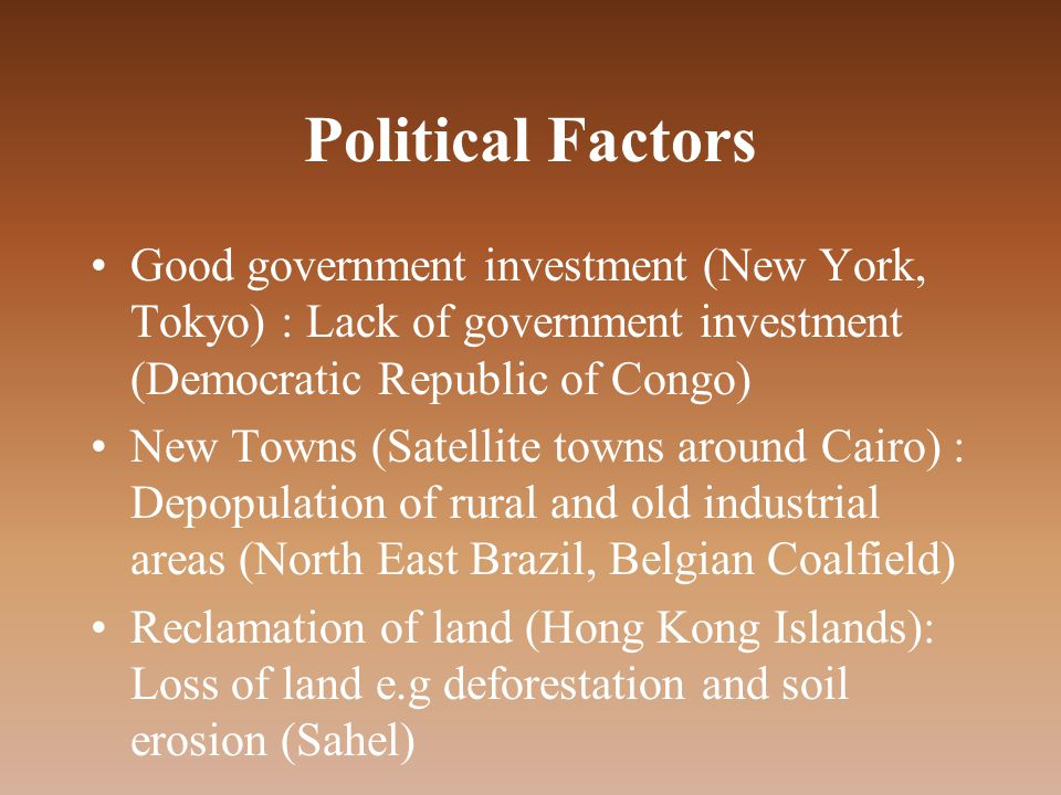 Political Factors Good government investment (New York, Tokyo) : Lack of government investment (Democratic Republic of Congo)