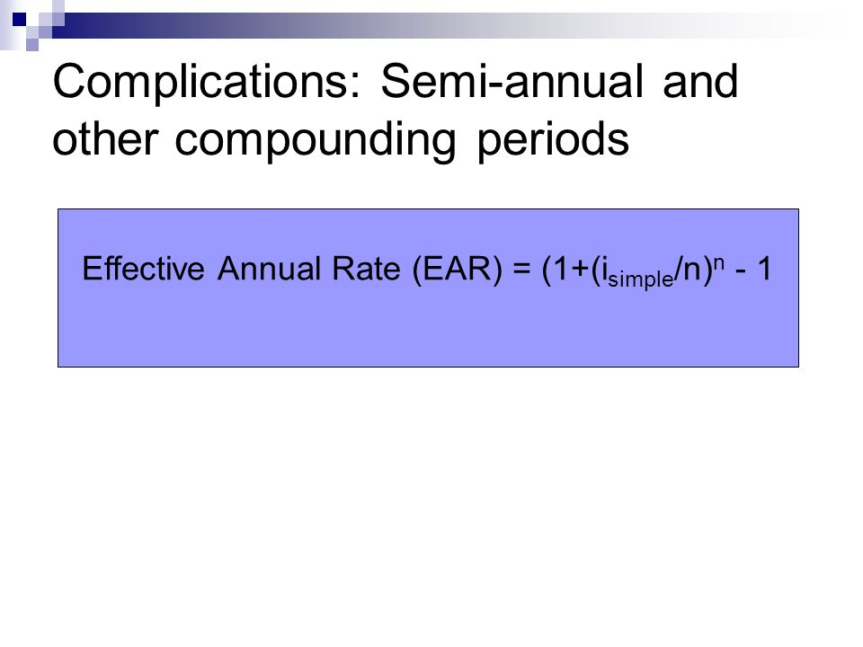 Complications: Semi-annual and other compounding periods
