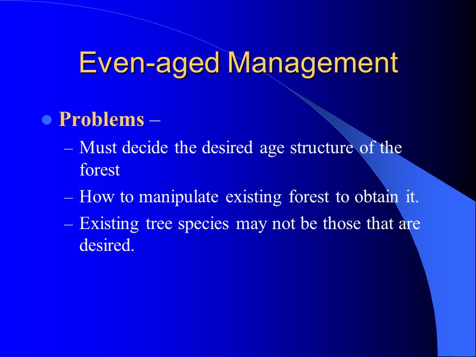 Even-aged Management Problems –